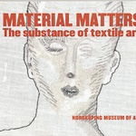 Material Matters The substance of textile art, catalouge 2002 © NKM